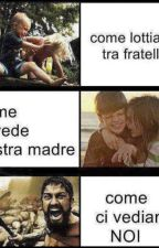 Cose da Fratelli by Fraxinusexcelsior