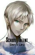 ErenxLevi-School Talent by Fem_Eren845