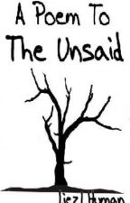A Poem To The Unsaid by liezlhuman