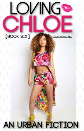 Loving Chloe (BOOK 6) by RavenBryanna
