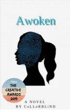 Awoken -Editing- by CoLLoRBLiND