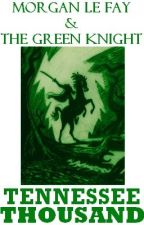 Morgan le Fay and the Green Knight by Ten1000