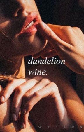 dandelion wine - l.s by SwanWrites