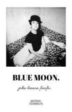 BLUE MOON▪john lennon by stuckin60s70s