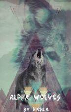Alpha Wolves (Editando) by ninacortexx
