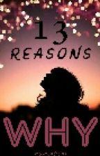 13 Reasons Why// Winterwatcher  by moonwatcher71