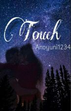 Touch  by anonyuni1234