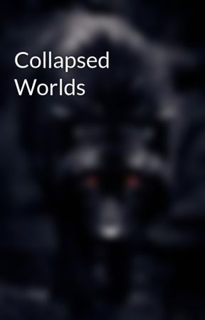 Collapsed Worlds by Onyxeye03