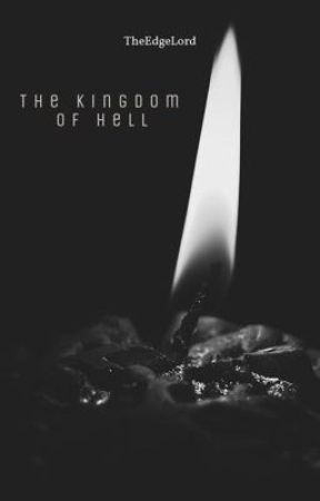 The Kingdom Of Hell by TheEdgeLord404