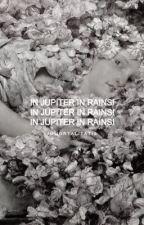 IN JUPITER IT RAINS by immortalitatis-