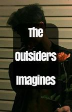 The Outsiders Imagines/Preferences! by The-Murphy