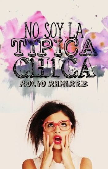 No Soy La Típica Chica© (Cancelada)