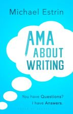 AMA About Writing by mestrin