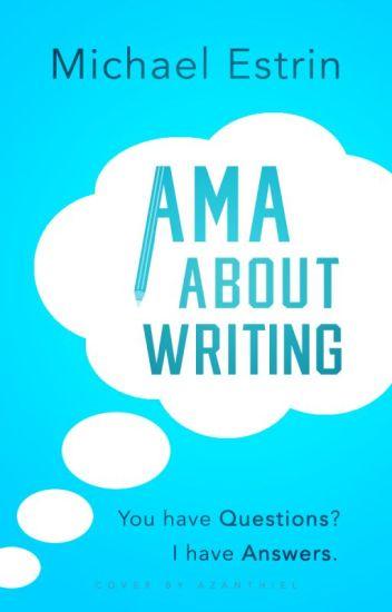 AMA About Writing