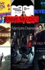 Meet My Oc's by alertIamafangirl