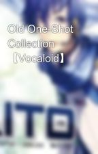 Old One-Shot Collection 【Vocaloid】 by 00w000