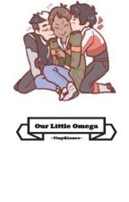 ~Our Little Omega~ by TinyKlance