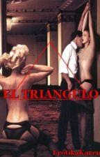 EL TRIANGULO by Erotikakarenc