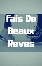 Fais De Beaux Revês by Haru12Pra