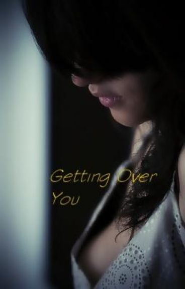 Getting Over You