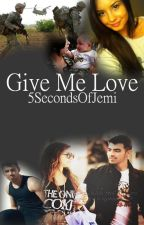 Give Me Love // jemi by 5SecondsOfJemi