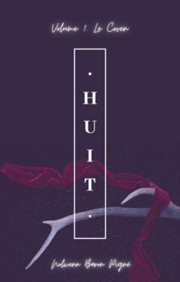. Huit . Volume 1. Le Covent