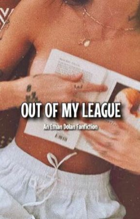Out Of My League (e.d)  by seasidehs