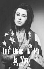The Drug In Me Is You (Ronnie Radke FanFiction) by RosiexPotter