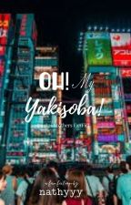 Oh! My Yakisoba! (Sankai Brothers FanFic) by bimibini