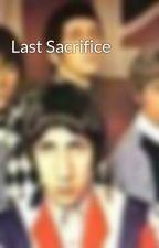 Last Sacrifice by FridayImInLove