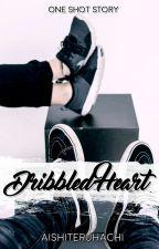 Dribbled Heart. [One Shot Story] by aishiteruhachi