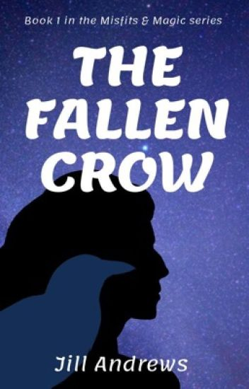 The Fallen Crow - Book 1 of the Misfits and Magic series