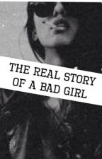 The real story of a bad girl || #wattys2015 by clary1604