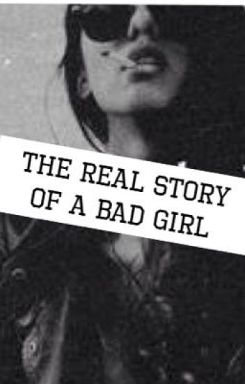 The real story of a bad girl || #wattys2015
