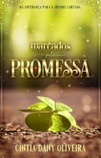 MARCADOS PELA PROMESSA by CintiaDanyOliveira