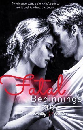 Fatal Beginnings - Chapter 10  - Wattpad