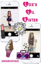 Lox's Lil Sister ❁ h.g. by BandsAndYoutuberz