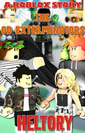 The Od Exterminators A Roblox Story Two The Oder Strikes