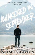 Awakened in September - Teaser by KelseyClayton
