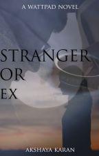 Stranger or My Ex. by Dare_devil97