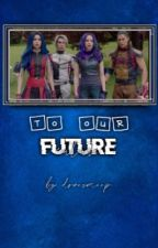 To Our Future ~ watching descendants 3 ~  by dovesmeep