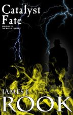 Catalyst Fate: Prequel to The Mallis Tragedy by jamesjrook