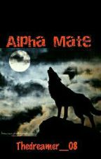 Alpha Mate by Thedreamer__08