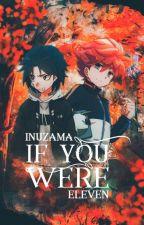 「If you were...」 ❝Inazuma Eleven❞   by snowyroses-