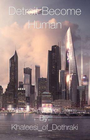 Detroit Become Human Short Stories by Khaleesi_of_Dothraki