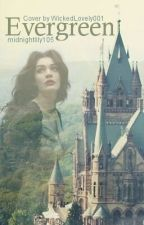 Evergreen Book II: Reign of the Queen by midnightlily105