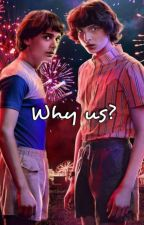 Why us? || Byler || by sweetbyler