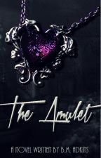 The Amulet by BMAdkins