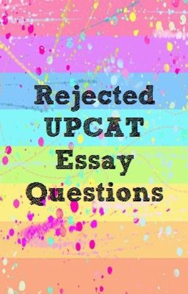 upcat essay questions rejected