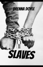 Slaves by brennasaurus